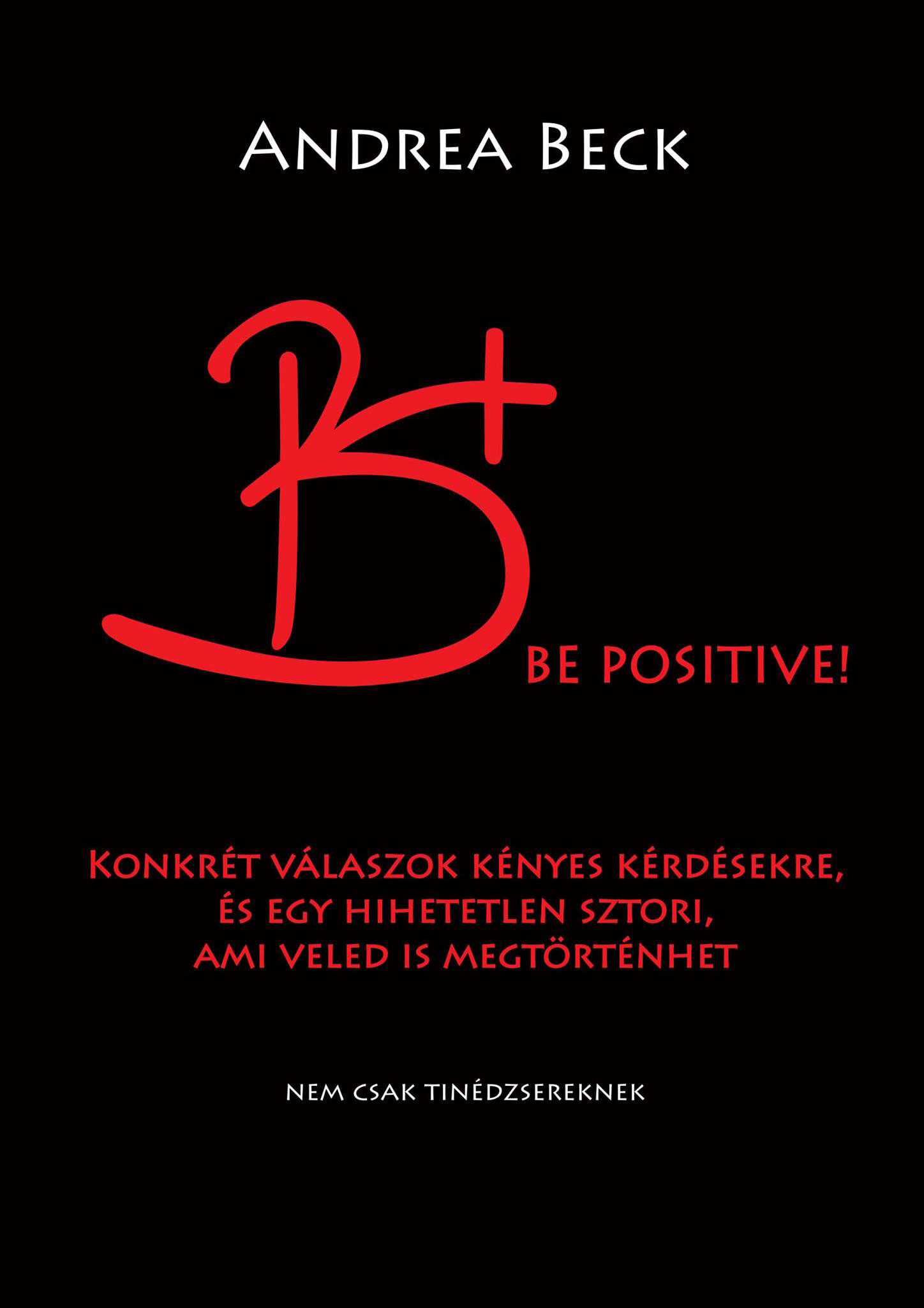 Beck Andrea: Be positive